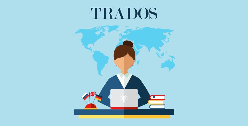 Trados – najpoznatiji i najpopularniji CAT alat među prevoditeljima